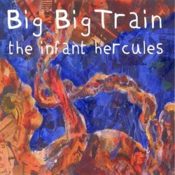 The Infant Hercules by Big Big Train