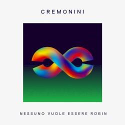 Cesare Cremonini - Nessuno Vuole Essere Robin (2017)