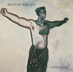 Spandau Ballet - I'll Fly for You (long version)