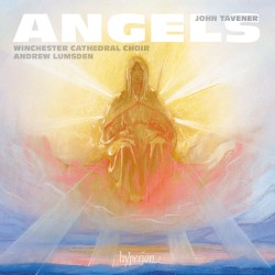 Angels by John Tavener ;   Winchester Cathedral Choir ,   Andrew Lumsden