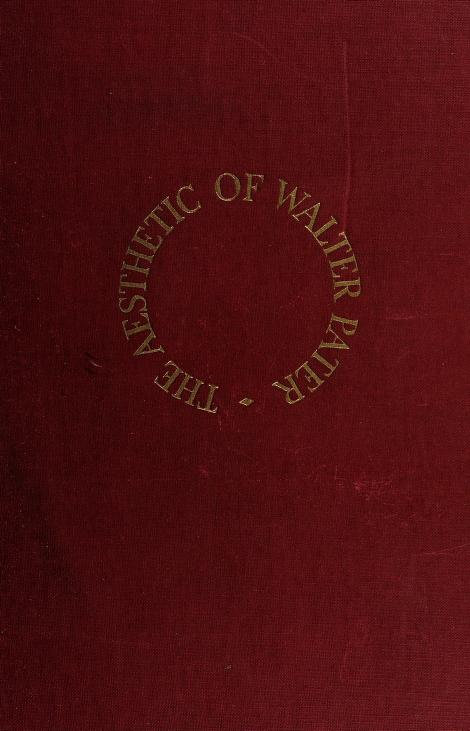 The aesthetic of Walter Pater by Ruth C. Child