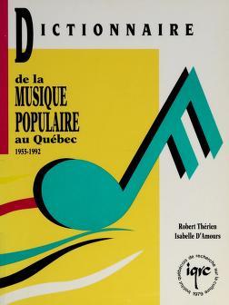 Cover of: Dictionnaire de la musique populaire au Québec, 1955-1992   Robert Thérien
