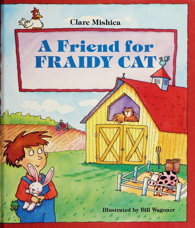 A friend for Fraidy Cat by Clare Mishica