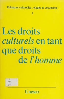 Cover of: Les Droits culturels en tant que droits de l'homme. -- | Unesco