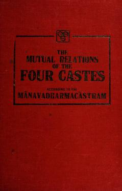 Cover of: The mutual relations of the four castes according to the Manavadharmacastram | Edward Washburn Hopkins