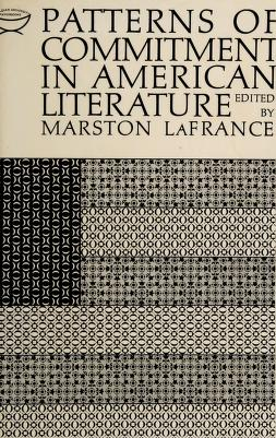 Cover of: Patterns of commitment in American literature | Marston LaFrance