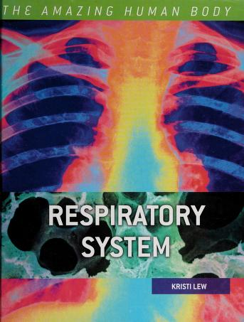 Cover of: The respiratory system | Kristi Lew