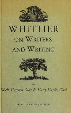 Cover of: Whittier on writers and writing | John Greenleaf Whittier